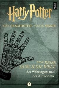 Pottermore Publishing - Eine Reise durch die Welt des Wahrsagens und der Astronomie.