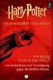 Pottermore Publishing - Eine Reise durch die Welt von Zauberkunst und Verteidigung gegen die dunklen Künste.