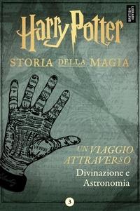 Pottermore Publishing - Un viaggio attraverso Divinazione e Astronomia.