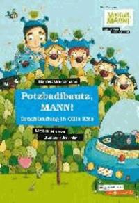 Potzbadibautz, MANN! - Bruchlandung in Ollis Kita.