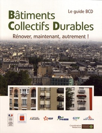 Pouget Consultants - Bâtiments collectifs durables : rénover, maintenant, autrement ! - Le guide BCD.