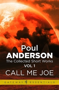 Poul Anderson - Call me Joe - The Collected Short Stories Volume 1.