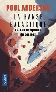 Poul Anderson - La Hanse galactique Tome 2 : Aux comptoirs du cosmos.