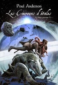 Poul Anderson - La Hanse galactique Tome 3 : Les coureurs d'étoiles.