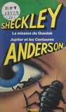 Poul Anderson et Robert Sheckley - La mission du Quedak - Suivi de Jupiter et les Centaures.
