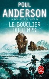 Poul Anderson - La Patrouille du temps Tome 4 : Le Bouclier du temps.