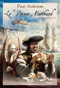 Poul Anderson et Nicolas Fructus - Le Prince-Marchand.