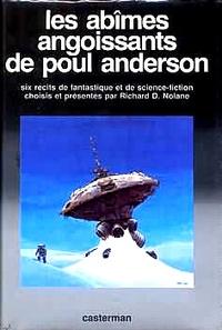Poul Anderson - Les Abîmes angoissantes de Poul Anderson - Six récits de fantastique et de science-fiction.