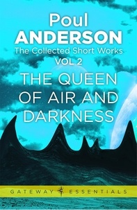 Poul Anderson - The Queen of Air and Darkness - The Collected Short Stories Volume 2.