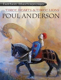 Poul Anderson - Three Hearts & Three Lions.