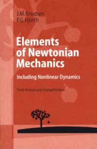 Elements of Newtonian Mechanics.- Including Nonlinear Dynamics, 3rd edition - Poul-G Hjorth |