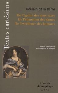 Poulain de La Barre - De l'égalité des deux sexes ; De l'éducation des dames ; De l'excellence des hommes.