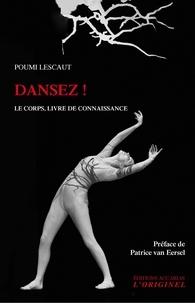 Poumi Lescaut - Dansez ! - Le corps, livre de connaissance.