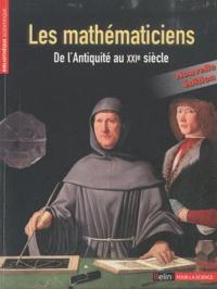 Pour la science - Les mathématiciens - De l'Antiquité au XXIe siècle.