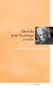 René Major - Pour les temps à venir : Derrida.