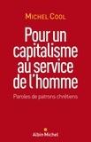 Michel Cool - Pour un capitalisme au service de l'homme - Paroles de patrons chrétiens.