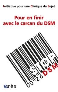 Pour une clinique du sujet - Pour en finir avec le carcan du DSM.