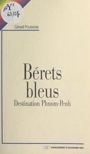 Pouradier - Bérets bleus - Destination Phnom Penh.