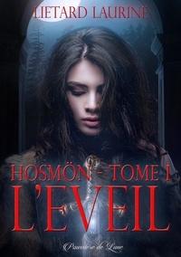 Laurine Liétard - Hosmön Tome 1 : L'éveil.