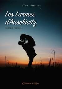 Debora Hernould - Les larmes d'Auschwitz Tome 1 : Résistance.