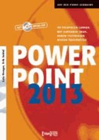 Power Point 2013 Buch - An Beispielen lernen. Mit Aufgaben üben. Durch Testfragen Wissen überprüfen..