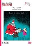 Pozla et Michel Quint - Si près du malheur à Lille.