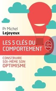 Pr Michel Lejoyeux - Les 5 clés du comportement - Construire soi-même son optimisme.