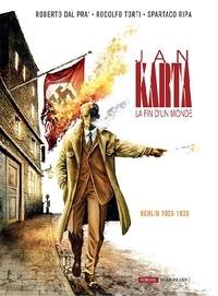 Pra' roberto Dal et Rodolfo Torti - Jan Karta, la fin du monde Tome 1 : Berlin 1925-1933.