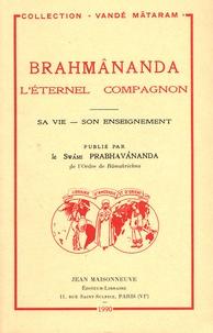 Prabhavananda - Brahmânanda, l'éternel compagnon - Sa vie, son enseignement.