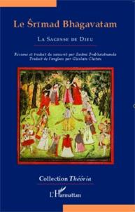 Prabhavananda - Le Srimad Bhagavatam - La sagesse de Dieu.