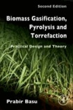 Prabir (Department of Mechanic Basu - Biomass Gasification, Pyrolysis and Torrefaction - Practical Design and Theory.