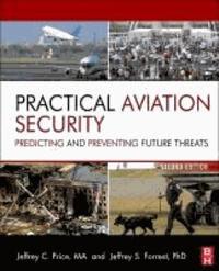 Practical Aviation Security - Predicting and Preventing Future Threats.
