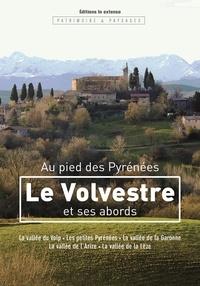 Pradalie dir. G. - Au pied des Pyrénées, LE VOLVESTRE ET SES ABORDS.