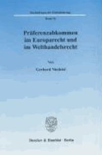 Präferenzabkommen im Europarecht und im Welthandelsrecht.