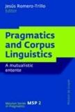 Pragmatics and Corpus Linguistics - A Mutualistic Entente.