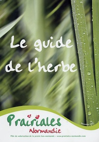 Prairiales Normandie - Le guide de l'herbe.