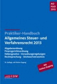 Praktiker-Handbuch Allgemeines Steuer- und Verfahrensrecht 2013 - Abgabenordnung, Finanzgerichtsordnung, Nebengesetze, Verwaltungsregelungen, Rechtsprechung, Stichwortverzeichnis.