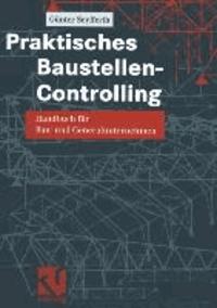 Praktisches Baustellen-Controlling - Handbuch für Bau- und Generalunternehmen.