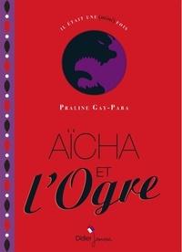 Praline Gay-Para - Aicha et l'ogre.