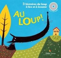 Praline Gay-Para et Coline Promeyrat - Au loup ! - 3 histoires de loup à lire et à écouter. 1 CD audio