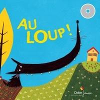 Praline Gay-Para et Coline Promeyrat - Au loup ! - 3 histoires de loup à lire et à écouter.