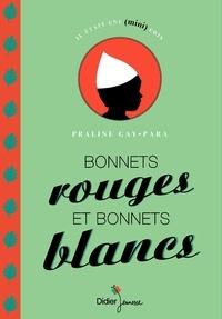 Praline Gay-Para - Bonnets rouges et bonnets blancs - Un conte guadeloupéen (Marie-Galante).