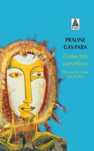 Praline Gay-Para - Contes tres merveilleux - Des quatre coins du monde.