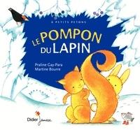 Praline Gay-Para et Céline Murcier - Le Pompon du Lapin.