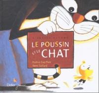 Praline Gay-Para et Rémi Saillard - Le poussin et le chat.