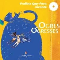 Praline Gay-Para et Martine Bourre - Ogres et ogresses - 3 histoires à lire et à écouter.