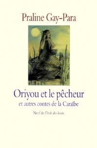 Oriyou et le pêcheur - Et autres contes de la Caraïbe.pdf