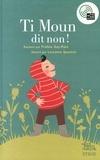 Praline Gay-Para et Lauranne Quentric - Ti Moun dit non !. 1 CD audio