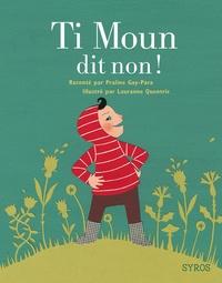 Praline Gay-Para et Lauranne Quentric - Ti Moun dit non !.