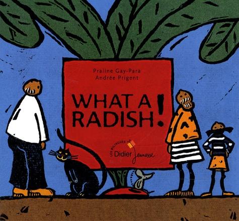 Praline Gay-Para - What a radish !.